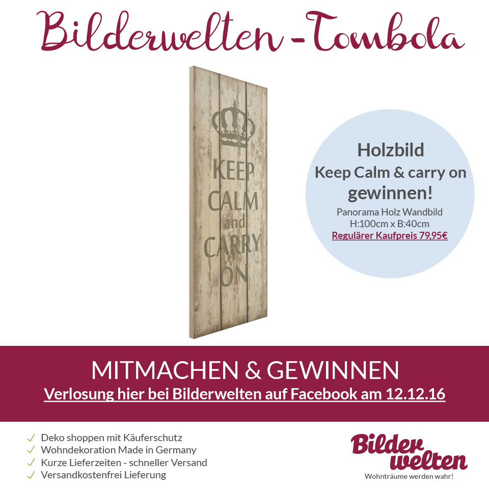 Bilderwelten Tombola auf Facebook - Holzbild Keep Calm and Carry on gewinnen - Wallart.de